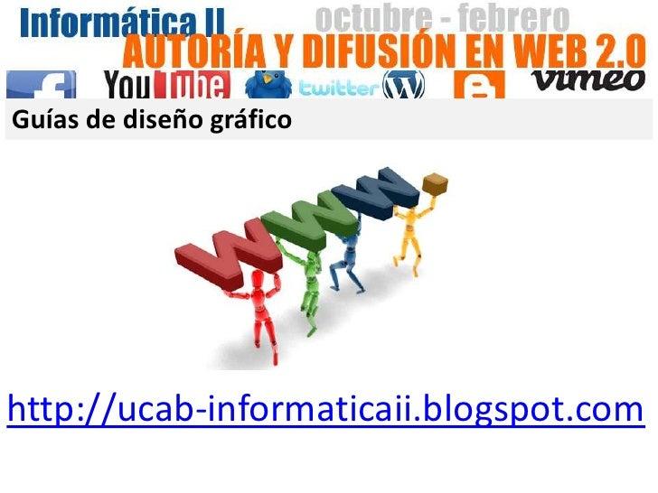 Guías de diseño gráficohttp://ucab-informaticaii.blogspot.com