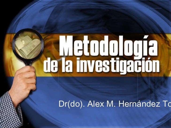 Dr(do). Alex M. Hernández Torres
