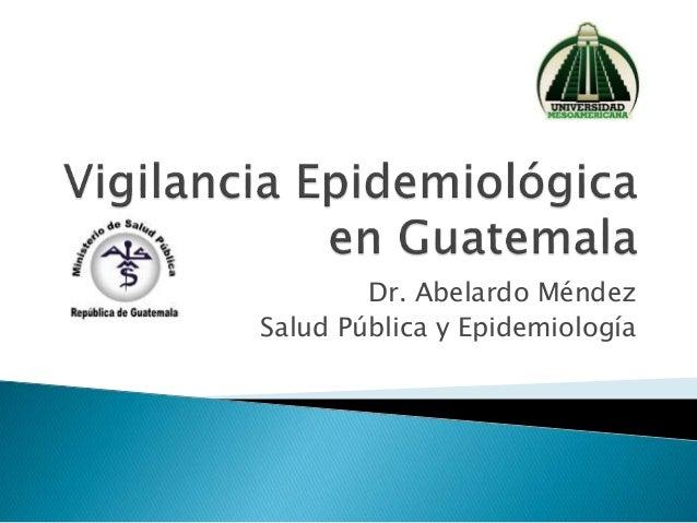 Dr. Abelardo Méndez Salud Pública y Epidemiología