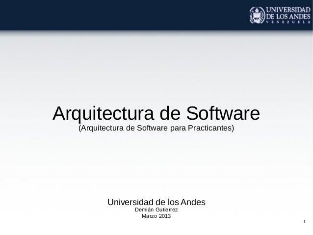 Arquitectura de Software   (Arquitectura de Software para Practicantes)           Universidad de los Andes                ...