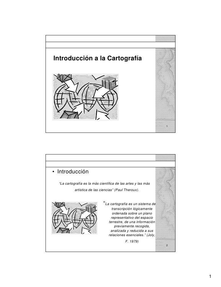 Introducción a la Cartografía                                                                        1     • Introducción ...
