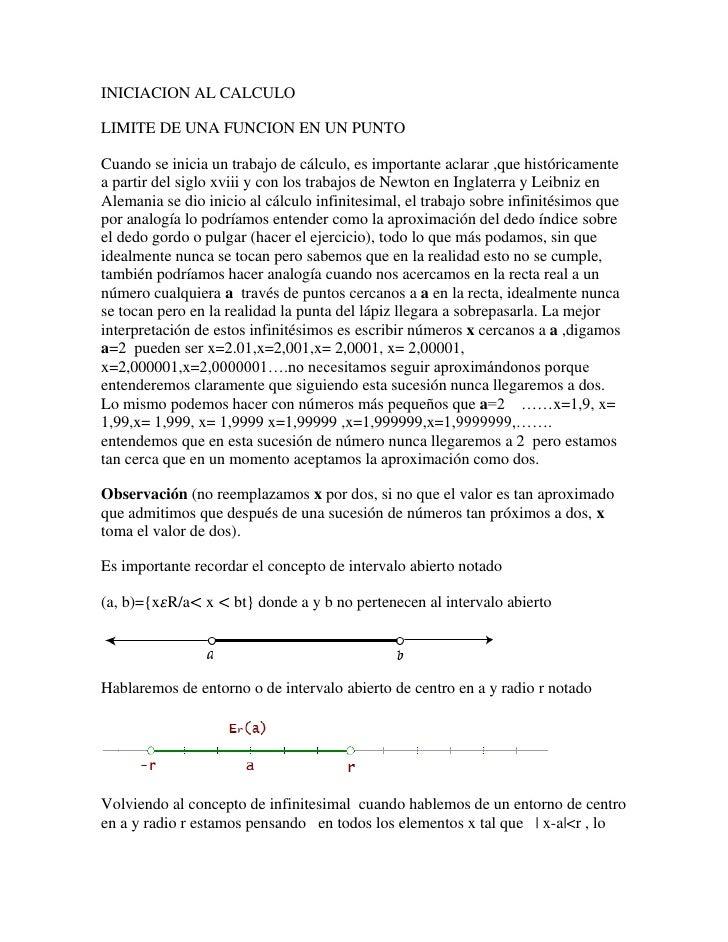 INICIACION AL CALCULO<br />LIMITE DE UNA FUNCION EN UN PUNTO<br />Cuando se inicia un trabajo de cálculo, es importante ac...