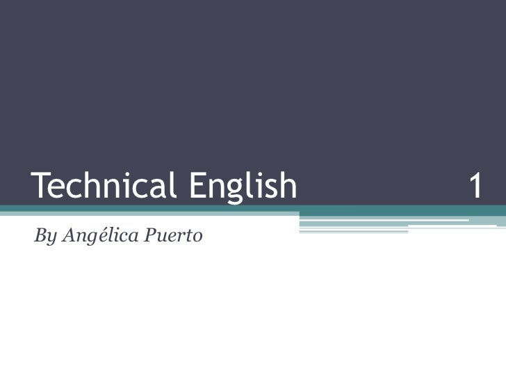 Technical English       1<br />By Angélica Puerto<br />