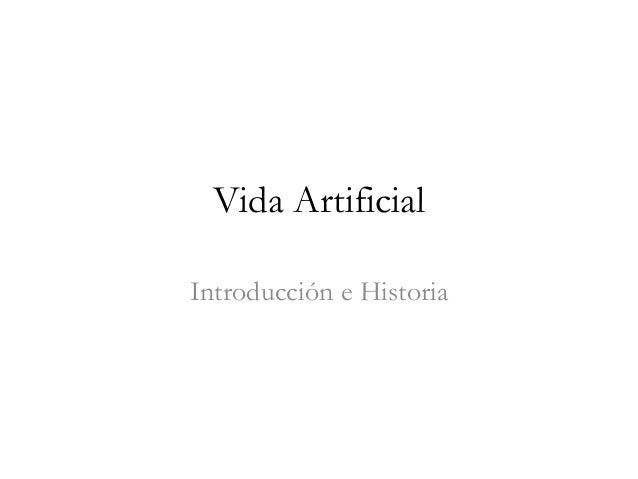 Vida Artificial Introducción e Historia