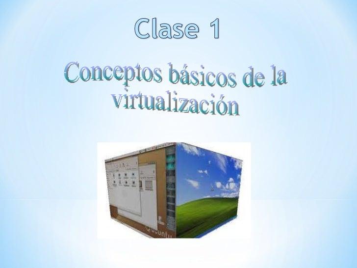 Conceptos básicos de la virtualización