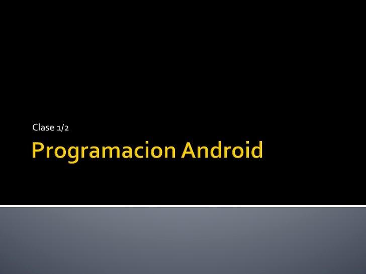 Clase 1 Programacion Android