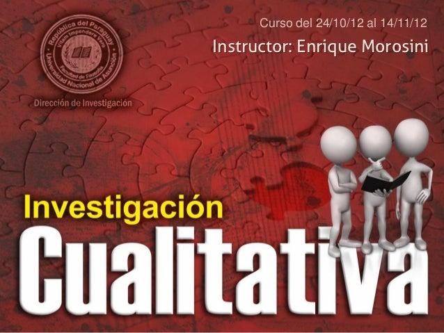 Curso del 24/10/12 al 14/11/12Instructor: Enrique Morosini
