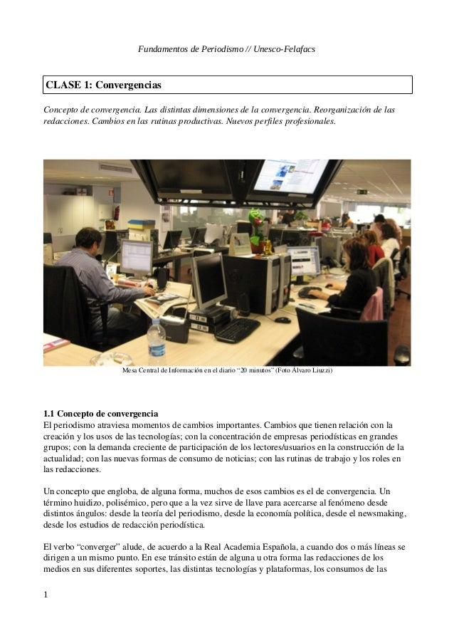 Fundamentos de Periodismo // Unesco-FelafacsCLASE 1: ConvergenciasConcepto de convergencia. Las distintas dimensiones de l...