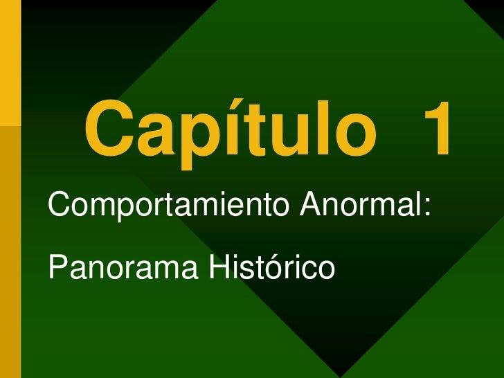 Capítulo  1<br />Comportamiento Anormal: <br />Panorama Histórico<br />
