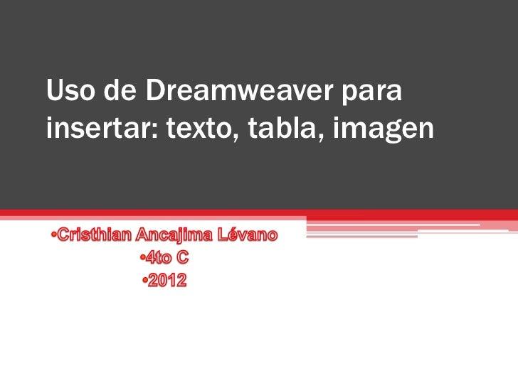 Uso de Dreamweaver parainsertar: texto, tabla, imagen