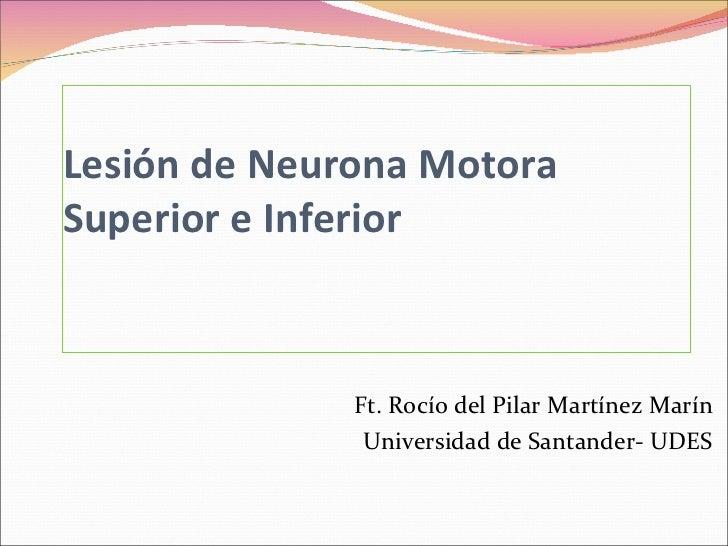 Lesión de Neurona Motora Superior e Inferior Tono Muscular Normal y sus Alteraciones Ft. Rocío del Pilar Martínez Marín Un...