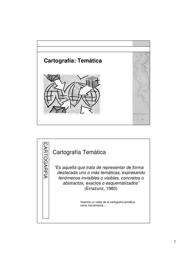 Cartografía: Temática                                                                             1 CARTOGARFIA           ...