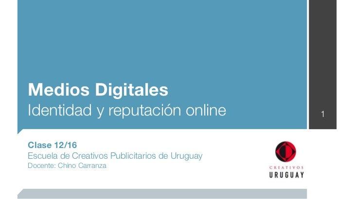 La Escuelita - Medios Digitales - Clase 12 - Identidad y reputación online