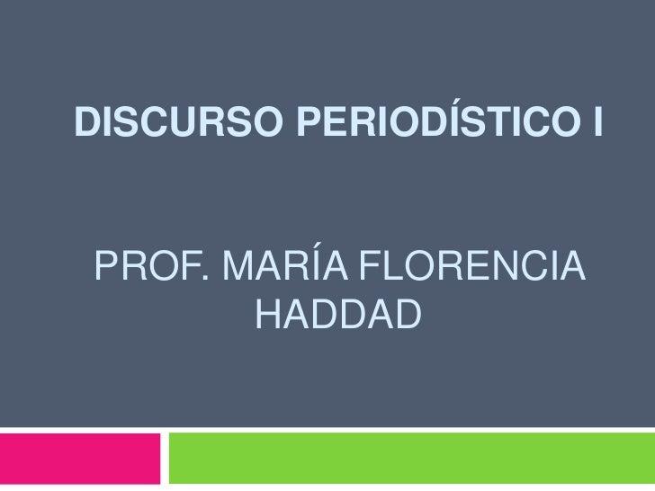 Discurso periodístico IProf. María Florencia haddad<br />