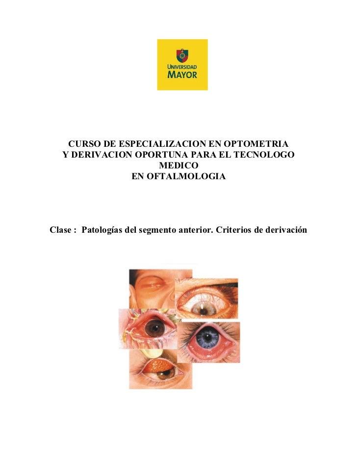 Clase 12 (patologías del segmanto anterior. criterios de derivación)