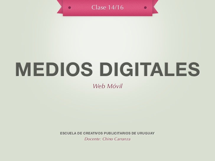 La Escuelita - Medios Digitales - Clase 14 - Web móvil - 2012
