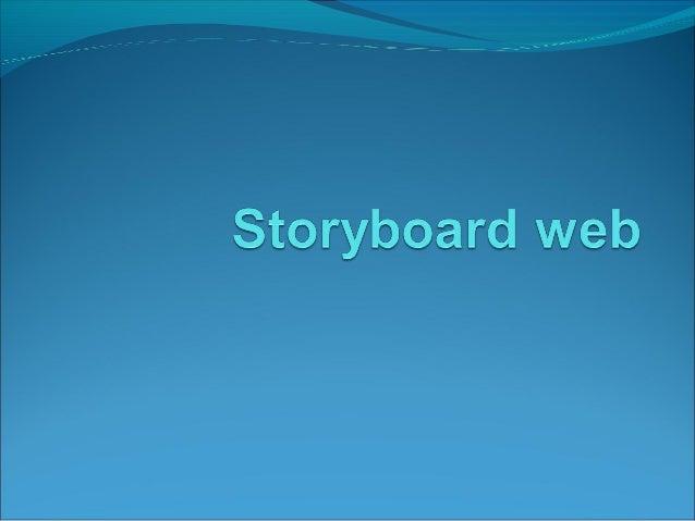 Storyboard Serie de diagramas que resumen la secuencia y la disposición del contenido (información y funcionalidad) a lo ...