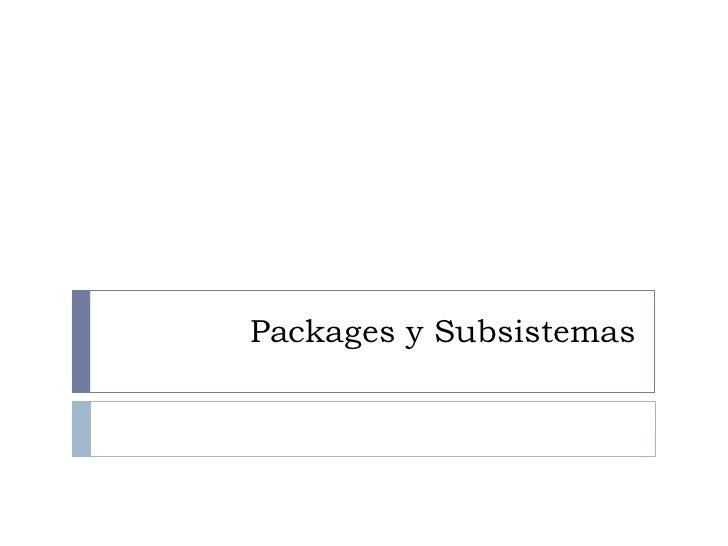 Packages y Subsistemas