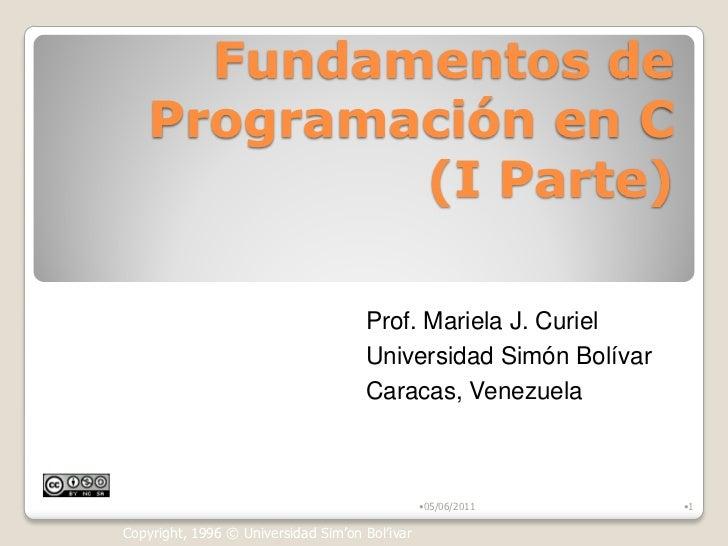 Fundamentos de    Programación en C            (I Parte)                                     Prof. Mariela J. Curiel      ...