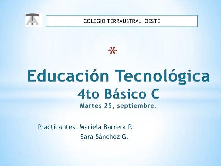 COLEGIO TERRAUSTRAL OESTEPracticantes: Mariela Barrera P.              Sara Sánchez G.