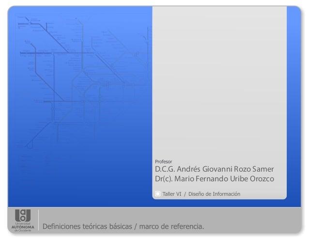 Clase1 diseño de información definiciones teóricas básicas : marco de referencia