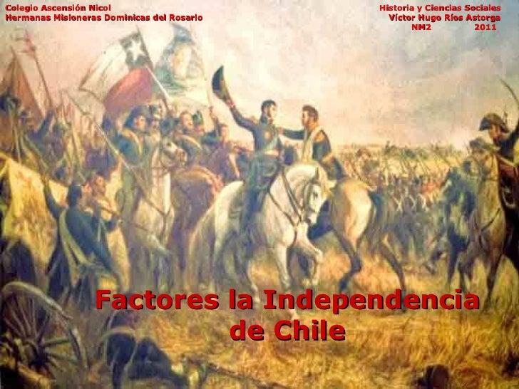 Factores la Independencia de Chile Colegio Ascensión Nicol     Historia y Ciencias Sociales Hermanas Misioneras Dominicas ...