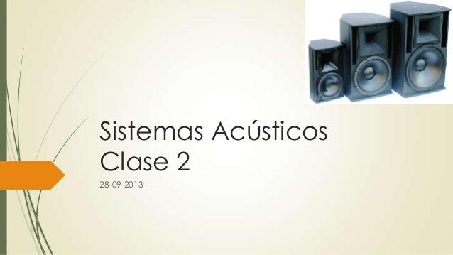 Sistemas Acústicos Clase 2 28-09-2013