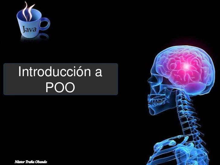 Introducción a POO<br />Néstor Traña Obando<br />