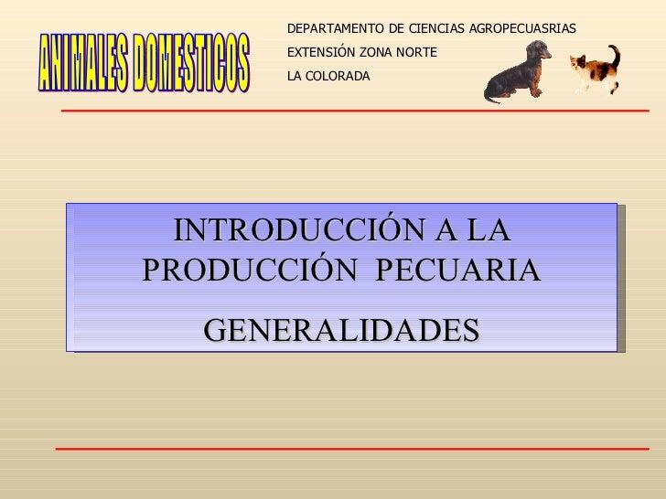 INTRODUCCIÓN A LA PRODUCCIÓN  PECUARIA GENERALIDADES