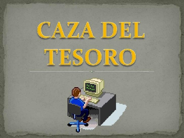 CAZA DEL TESORO<br />