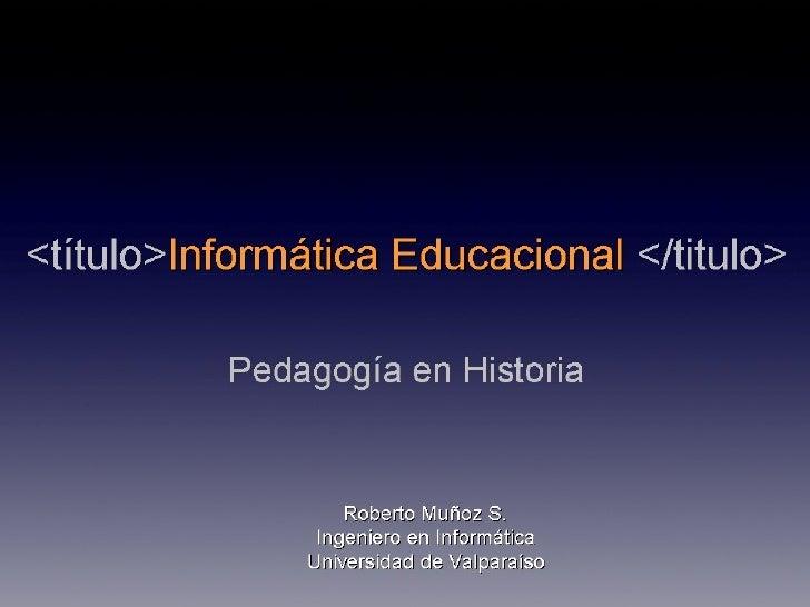 Informática Educativa - Clase 2