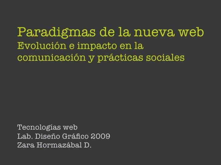 Paradigmas de la nueva web Evolución e impacto en la comunicación y prácticas sociales     Tecnologías web Lab. Diseño Grá...
