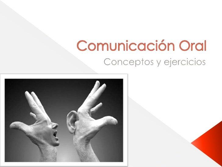 Comunicación Oral<br />Conceptos y ejercicios<br />
