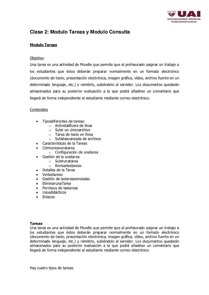 Clase 2: Modulo Tareas y Modulo ConsultaModulo TareasObjetivo:Una tarea es una actividad de Moodle que permite que al prof...