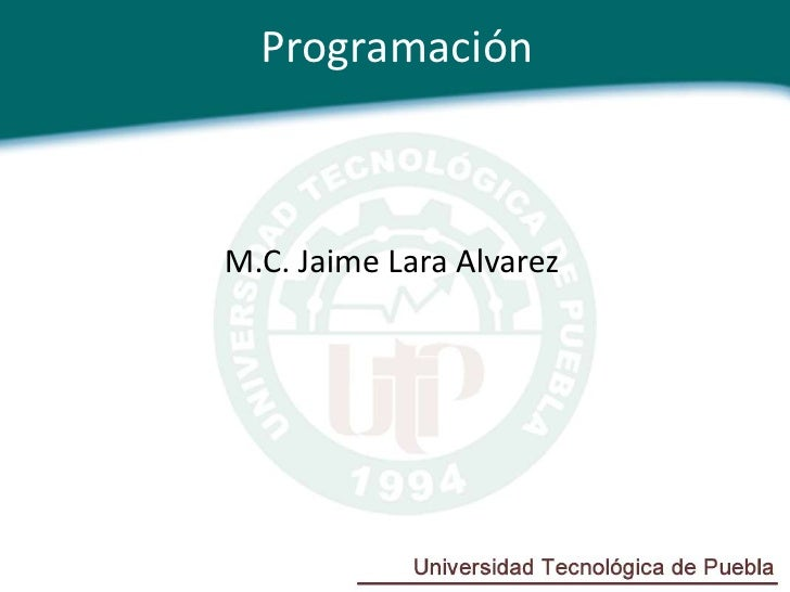 ProgramaciónM.C. Jaime Lara Alvarez