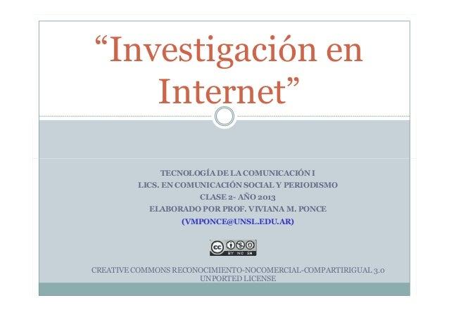 """""""Investigación en Internet"""" TECNOLOGÍA DE LA COMUNICACIÓN I LICS. EN COMUNICACIÓN SOCIAL Y PERIODISMO CLASE 2- AÑO 2013 EL..."""