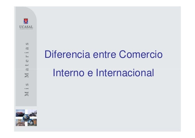 Diferencia entre Comercio Interno e Internacional