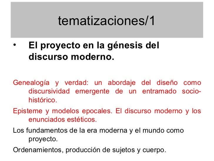 tematizaciones/1•   El proyecto en la génesis del    discurso moderno.Genealogía y verdad: un abordaje del diseño como    ...