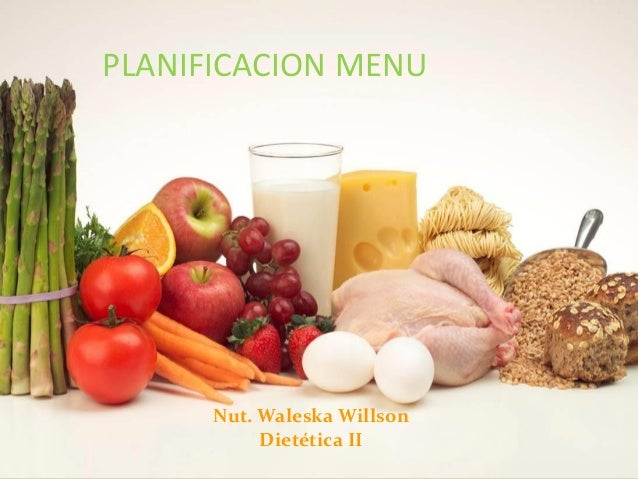 PLANIFICACION MENU  Nut. Waleska Willson  Dietética II