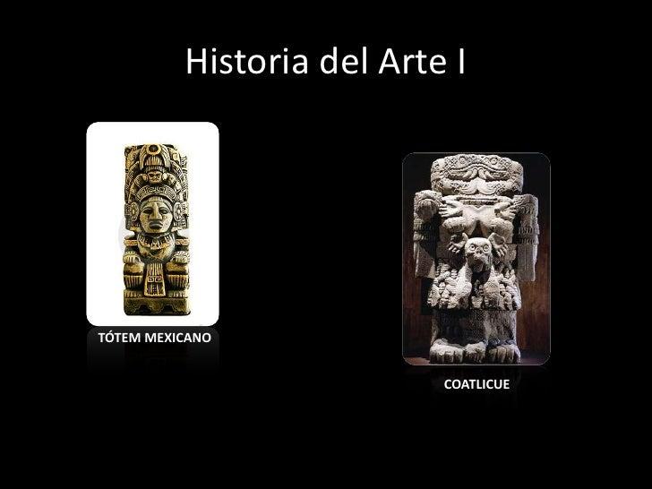 Historia del Arte I<br />TÓTEM MEXICANO<br />COATLICUE<br />