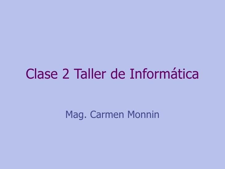 Clase 2 Taller De InformáTica