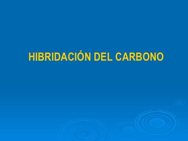 Hibridación del Carbono y Características de los Enlaces Covalentes