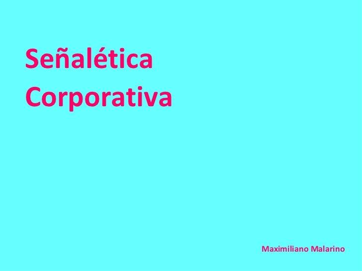 SeñaléticaCorporativa              Maximiliano Malarino
