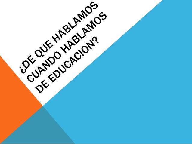 EDUCACIÓN COMO FENÓMENO NECESARIO ANALISIS DE CASOS  Superioridad moral del ser humano  Lenguaje: configuración del suje...