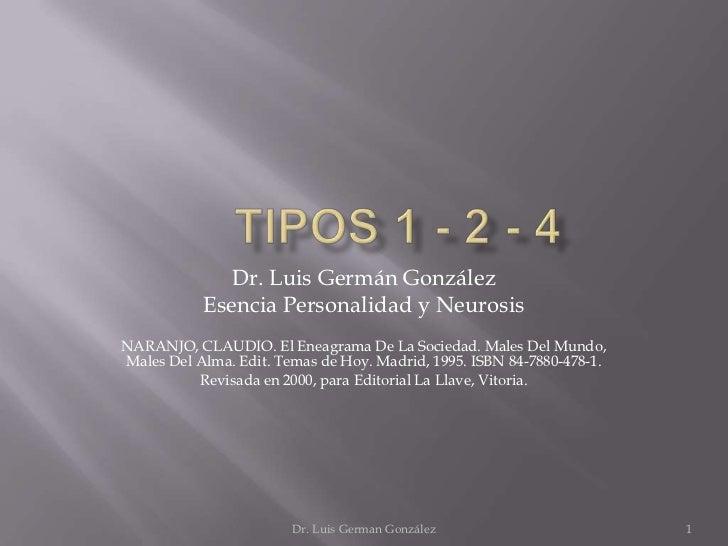 Dr. Luis Germán González           Esencia Personalidad y NeurosisNARANJO, CLAUDIO. El Eneagrama De La Sociedad. Males Del...
