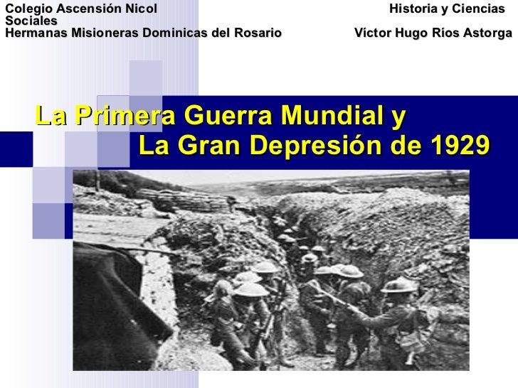 La Primera Guerra Mundial y  La Gran Depresi ón de 1929 Colegio Ascensión Nicol    Historia y Ciencias Sociales  Hermanas ...
