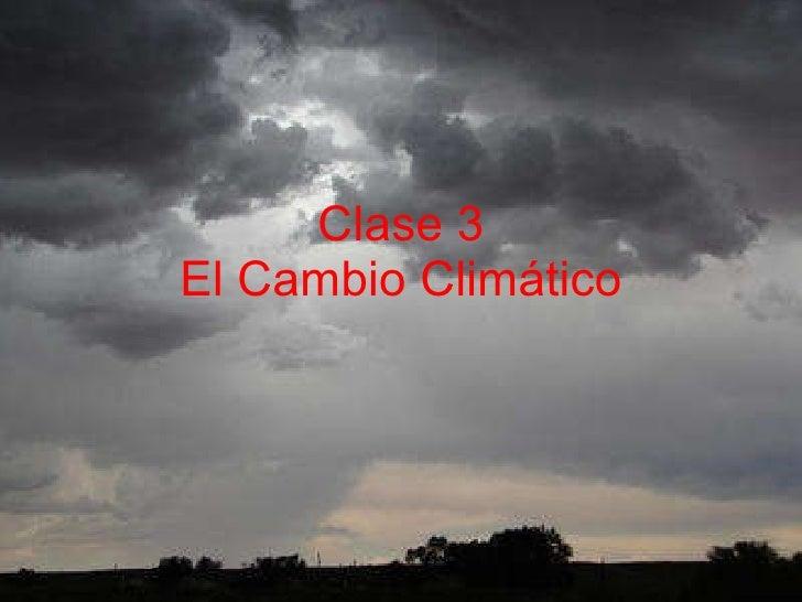 Clase 3 El Cambio Climático