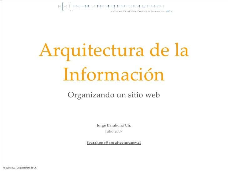 Arquitectura de la                                    Información                                     Organizando un sitio...