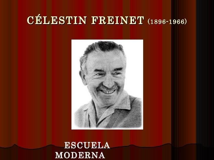 CÉLESTIN FREINET   (1896-1966) ESCUELA MODERNA