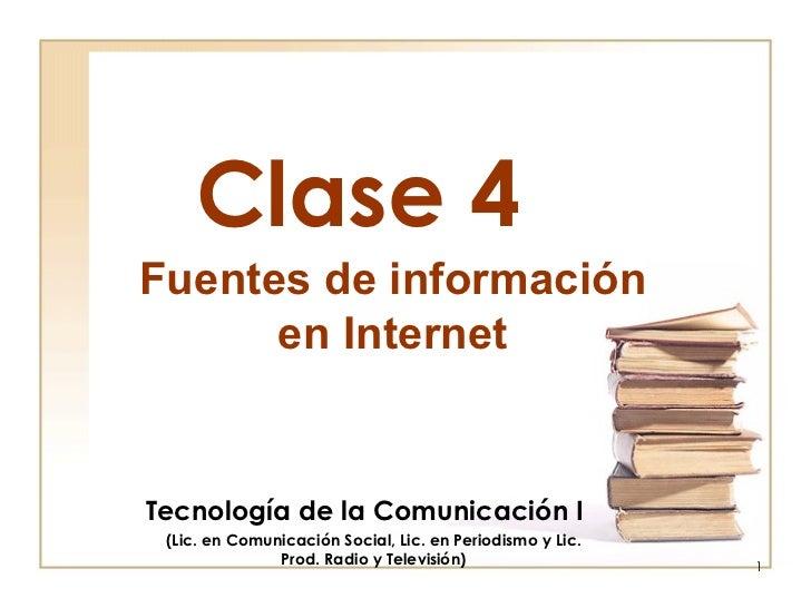 Clase 4 Tecnología de la Comunicación I (Lic. en Comunicación Social, Lic. en Periodismo y Lic. Prod. Radio y Televisión) ...